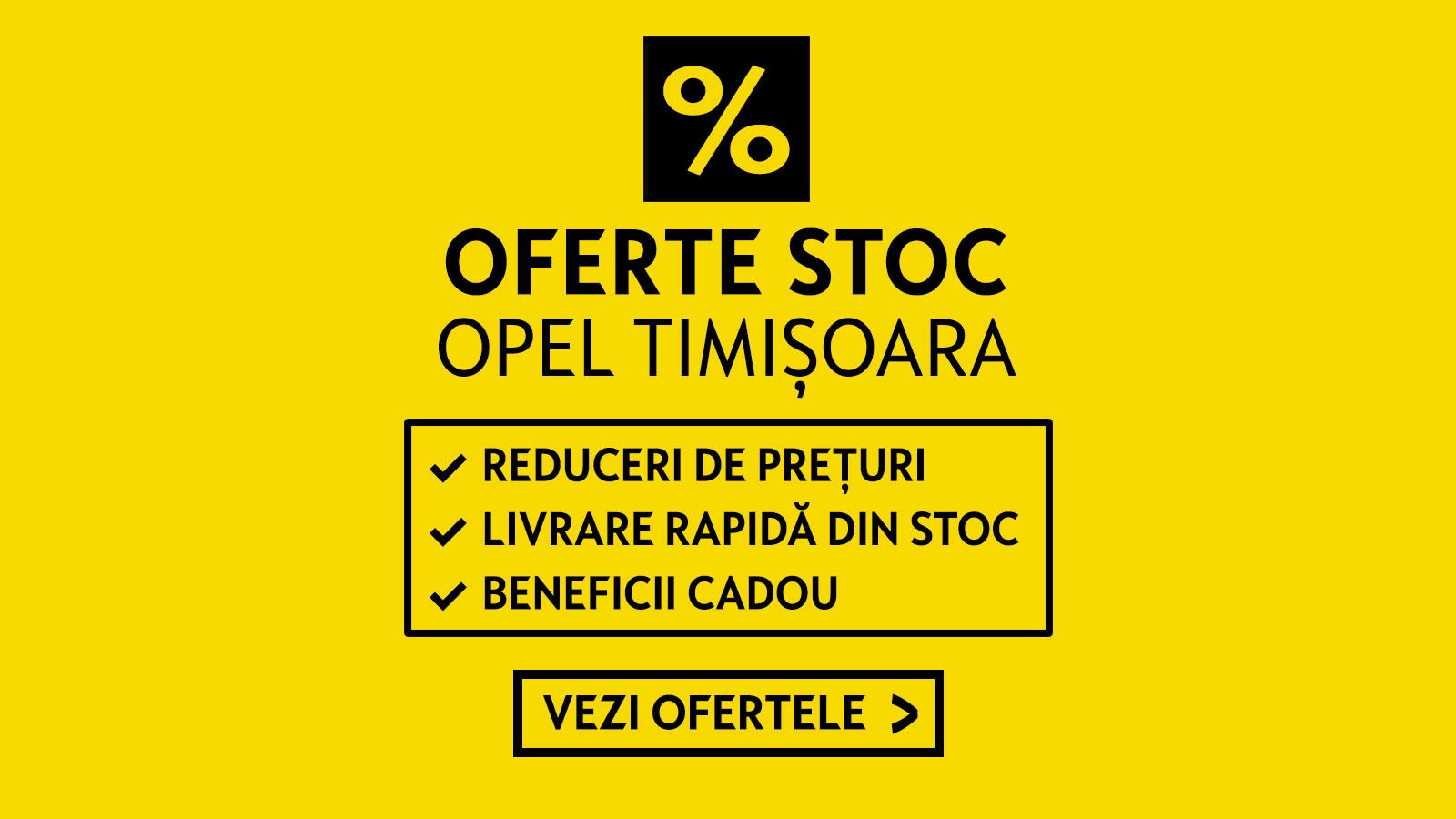 Oferte stoc Opel Timisoara