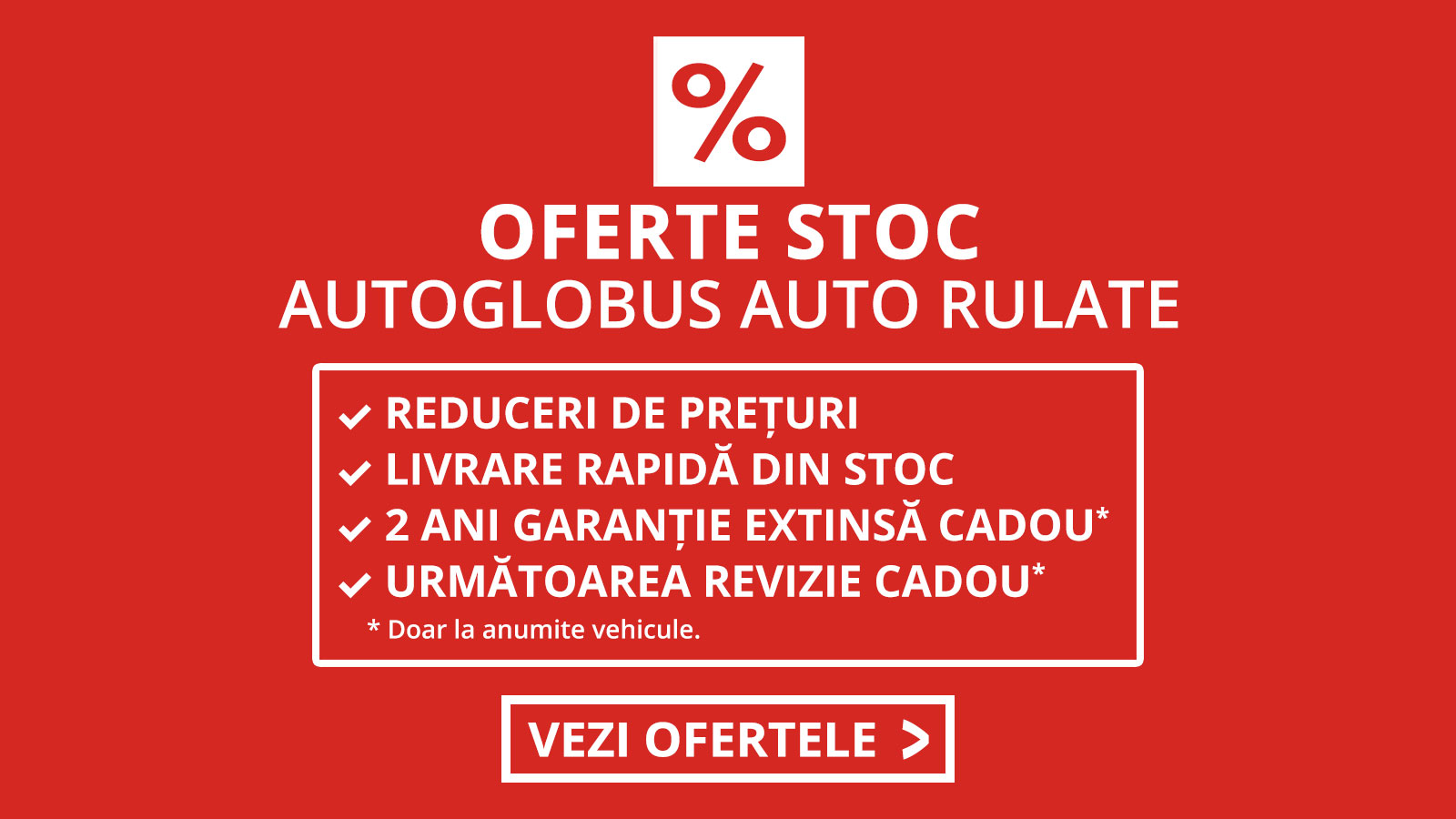 Oferte stoc Autoglobus Auto Rulate